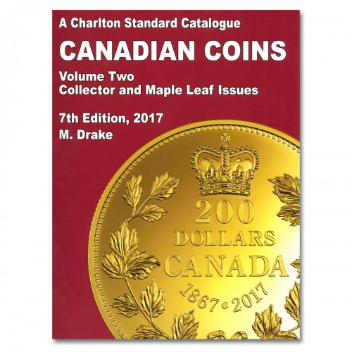 2017 Charlton Standard Catalogue of Canadian Coins Vol. 2: Collector and Maple Leaf Issues - 7th Edition