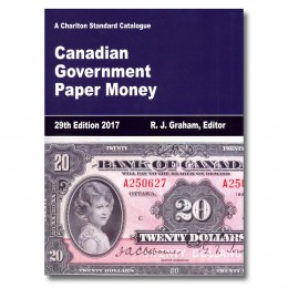 2017 Charlton Standard Catalogue of Canadian Government Paper Money - 29th Edition