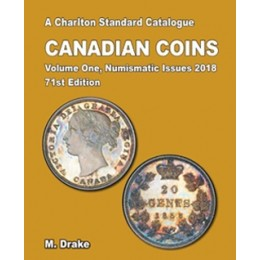 2018 Charlton Standard Catalogue of Canadian Coins Vol. 1: Numismatic Issues - 71st Edition