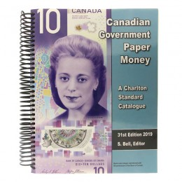 2019 Charlton Standard Catalogue of Canadian Government Paper Money - 31st Edition