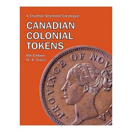 2012 Charlton Standard Catalogue of Canadian Colonial Tokens - 8th Edition